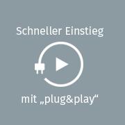 Schneller Einstieg mit Plug & Play